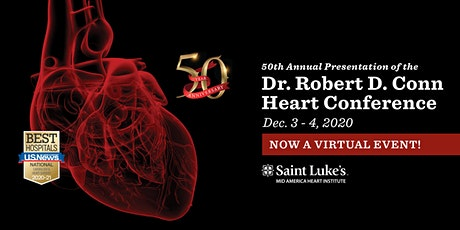 50th Annual Virtual Presentation of the Dr. Robert D. Conn Heart Conference tickets