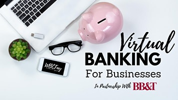 Virtual Banking for Businesses In Partnership w/BB&T