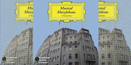 Musical Marylebone – A Virtual Tour tickets