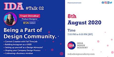 IDA #Talk 02 | Being a Part of Design Community by Trupti Shirodkar tickets