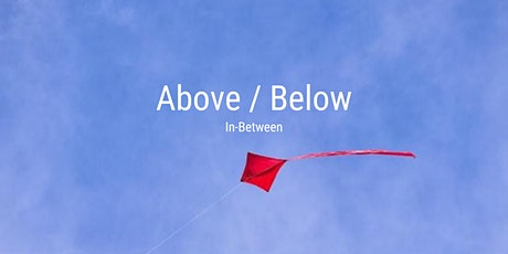Public Program: Above / Below: In-Between tickets