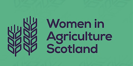 Women in Agriculture Scotland  Innovation Through Lock Down tickets