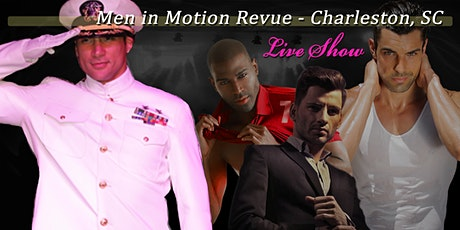 Men in Motion - Charleston Girls Night 21+ tickets