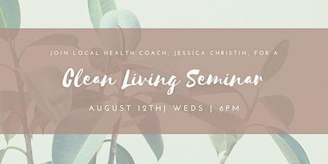 Clean Living Seminar tickets
