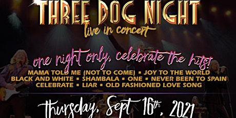 Rescheduled:  Three Dog Night with Special Guest Danny McGaw tickets
