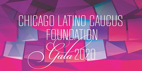 Chicago Latino Caucus Foundation Gala 2020 - 6th Annual Fundraiser tickets