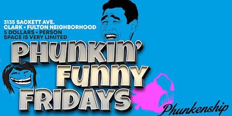 Phunkin' Funny Friday at Phunkenship tickets