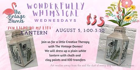 """Wonderfully Whimsical Wednesdays - """"You Light Up My Life"""" Lantern tickets"""