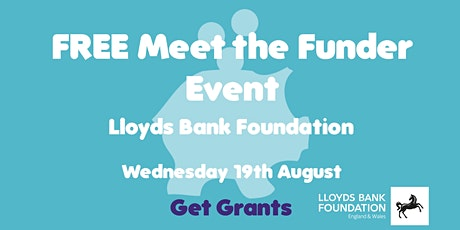 FREE Virtual Meet the Funder Event:  Lloyds Bank Foundation tickets