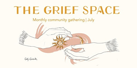 The Grief Space | August Community gathering tickets