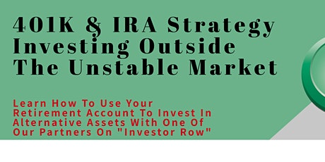 401K & IRA Strategy Investing Outside The Unstable Market tickets