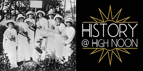 History @ High Noon: The Struggle for Women's Suffrage in North Carolina tickets