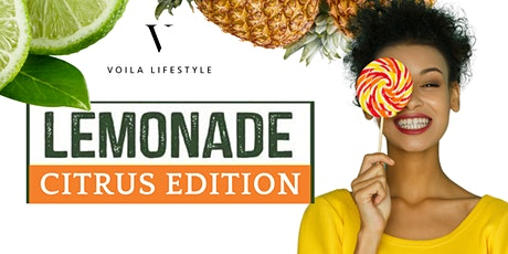 Voila Presents | Lemonade: Citrus Edition tickets