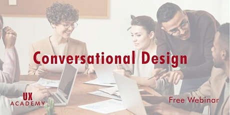 Introduction  to Conversational / Voice Design (FREE Online Webinar) tickets