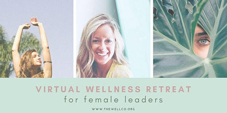 Virtual Wellness Retreat for Female Leaders tickets