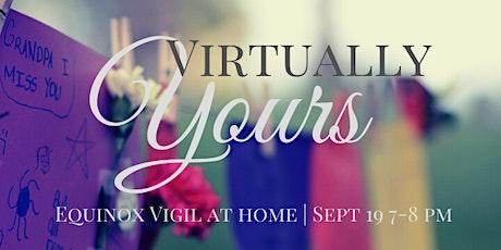 Equinox Vigil - Virtually Yours tickets