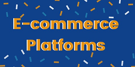 E-Commerce Platforms - The what, the why and the why not tickets