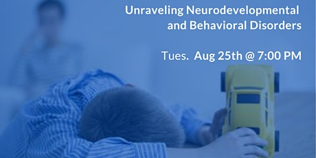 Unraveling Neurodevelopmental & Behavioral Disorders tickets