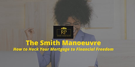 The Smith Manoeuvre - How to Hack Your Mortgage to Financial Freedom tickets