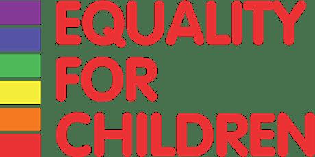Equality For Children #StillNotEqual tickets
