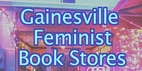 Gainesville Feminist Bookstores tickets