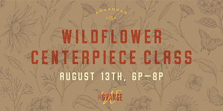 Wildflower Centerpiece Class with Jill Forrester of Whitton Farms tickets