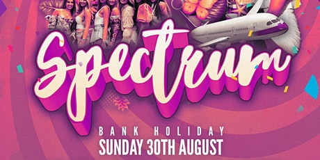 Spectrum Ibiza Day Party Bank Holiday tickets
