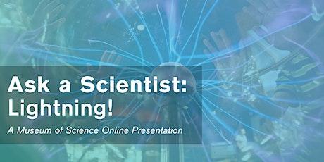 Ask a Scientist: Lightning! - #LiveStream tickets