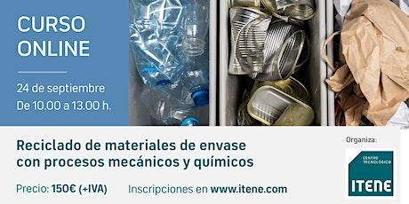 Curso Online-Reciclado materiales envase con procesos mecánicos y químicos entradas