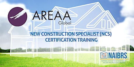 AREAA Global New Construction Specialist (NCS) Certification Class tickets