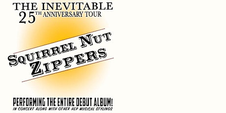 SHOW POSTPONED to 4/15/2021: The Squirrel Nut Zippers tickets