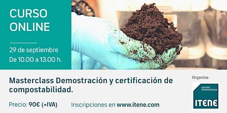 Curso online - Masterclass Demostración y certificación de compostabilidad entradas