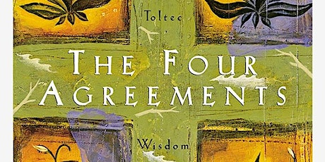 The Four Agreements: Feeling Grounded in Challenging Times tickets