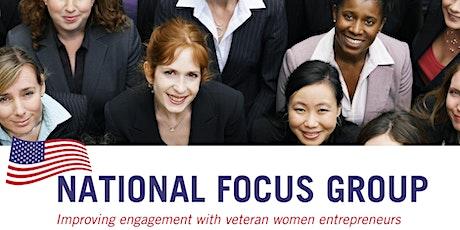Women Veteran Entrepreneurs National Focus Groups tickets
