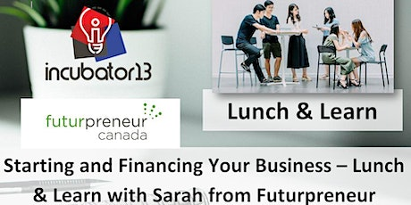 Starting and Financing Your Business - Lunch&Lean with Sarah (Futurpreneur) tickets