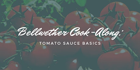 Bellwether Cook-Along: Tomato Sauce Basics (Trinity Cathedral Pick-up) tickets