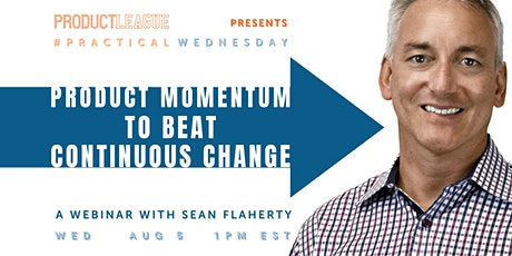 #PracticalWednesday: MOMENTUM to BEAT CONTINUOUS CHANGE With Sean Flaherty tickets