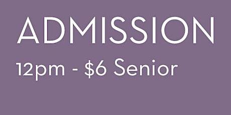 Admission 12pm - $6  Senior tickets