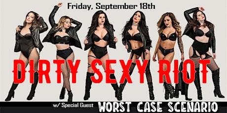 DIRTY SEXY RIOT w/ WORST CASE SCENARIO tickets
