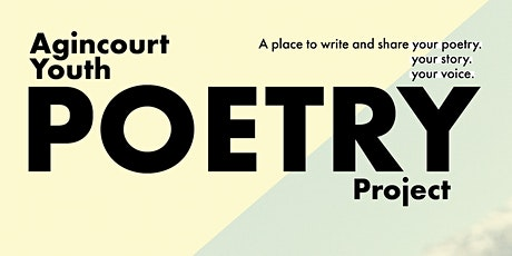 Agincourt Youth Poetry Project: (Week 3) tickets