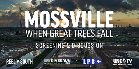 REEL SOUTH Mossville: When Great Trees Fall Virtual Screening & Discussion tickets