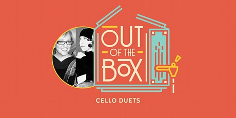 Out of the Box Summer Concert: Cello Duets tickets