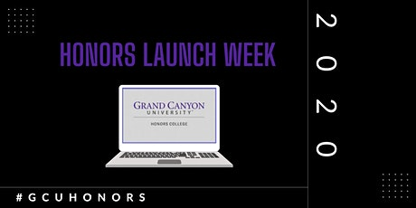 GCU Honors Launch Week | Aug. 24-28 | Zoom tickets