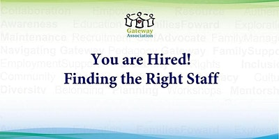 You are Hired! Finding the Right Staff:
