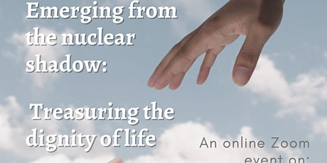Emerging from the Nuclear Shadow: Treasuring the Dignity of Life tickets