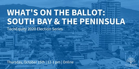 What's on the Ballot: South Bay & the Peninsula tickets