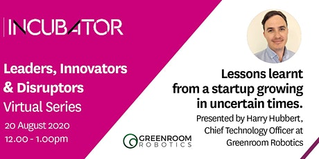 MQ Incubator | Lessons learnt from a startup growing in uncertain times tickets