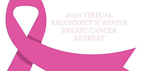 Reconnect N' Revive Breast Cancer Retreat tickets