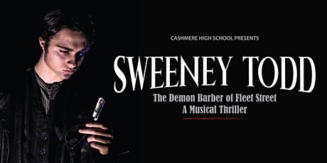 Sweeney Todd - Cashmere High School Production tickets