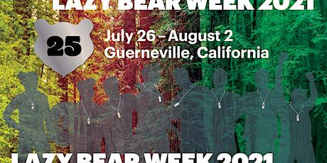 LAZY BEAR WEEK 2021 - 25TH ANNIVERSARY tickets